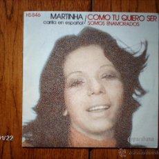 Discos de vinilo: MARTINHA - COMO TU QUIERO SER + SOMOS ENAMORADOS . Lote 45773808