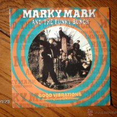 Discos de vinilo: MARKY MARK & THE FUNKY BUNCH - GOOD VIBRATIONS + SO WHAT CHU SAYIN´. Lote 45774051