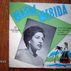 Discos de vinilo: MARIA MERIDA - PALMERO SUBE A LA PALMA + 3. Lote 45787870
