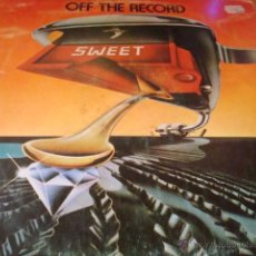 Discos de vinilo: SWEET OFF THE RECORD LP. Lote 93169725