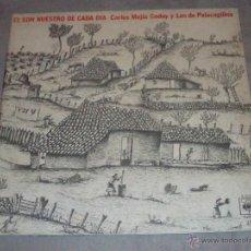 Disques de vinyle: CARLOS MEJIAS Y LOS DE PALACAGUINA - EL SON DE CADA DIA - DOBLE PORTADA - INCLUYE ENCARTES. Lote 45819235