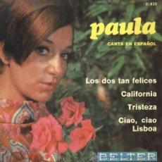 Discos de vinilo: PAULA EP BELTER 1967 CANTADO EN ESPÀÑOL LOS DOS TAN FELICES (TURTLES) / CALIFORNIA / TRISTEZA / CIAO. Lote 45839683
