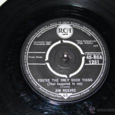 Discos de vinilo: JIM REEVES OH, HOW I MISS YOU TONIGHT / YOU´RE THE ONLY GOOD THING RCA 1261 ----EXC-. Lote 45842894