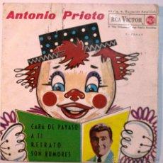 Discos de vinilo: ANTONIO PRIETO - CARA DE PAYASO - SINGLE. Lote 45843669