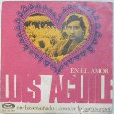 Discos de vinilo: LUIS AGUILE - EN EL AMOR - SINGLE. Lote 45844002