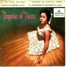 Discos de vinilo: IMPERIO DE TRIANA - A TU VERA - TORERO DE ESPAÑA. Lote 45845114