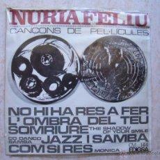 Discos de vinilo: NURIA FELIU - CANÇONS DE PEL.LICULES. Lote 45850042