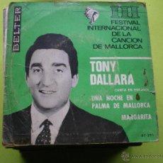Discos de vinilo: TONY DALLARA CANTA EN ESPAÑOL: UNA NOCHE EN PALMA DE MALLORCA / MARGARITA. Lote 45874311