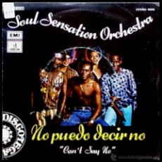 Discos de vinilo: SOUL SENSATION ORCHESTRA - CAN'T SAY NO / EVERYBODY NEEDS SOMEONE TO LOVE - SPAIN SG EMI 1976. Lote 10133176