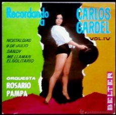 Discos de vinilo: ORQUESTA ROSARIO PAMPA (TANGOS GARDEL) - NOSTALGIAS / 9 DE JULIO / DANDY + 1 - EP BELTER. Lote 13434998