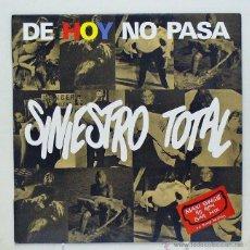 Discos de vinilo: SINIESTRO TOTAL - 'DE HOY NO PASA' (MAXI SINGLE VINILO. ORIGINAL 1987). Lote 45905334