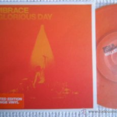 Discos de vinilo: EMBRACE - '' A GLORIOUS DAY '' SINGLE 7'' ORANGE VINYL UK LIMITED EDITION. Lote 45920002