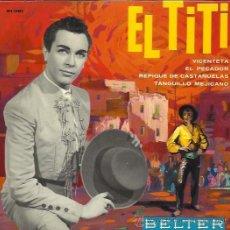 Disques de vinyle: EL TITI EP BELTER 1964 VICENTETA +3 TOMAS DE ANTEQUERA PEDRITO RICO PACO ESPAÑA GAY. Lote 45926828