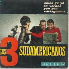 Discos de vinilo: LOS 3 SUDAMERICANOS - CHICA YE YE -. Lote 45929550