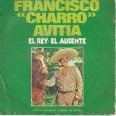 Discos de vinilo: FRANCISCO CHARRO AVITIA - EL REY -. Lote 45929571