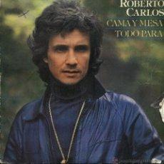 Discos de vinilo: ROBERTO CARLOS - CAMA Y MESA / TODO PARA . Lote 45932089