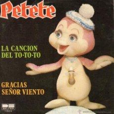 Discos de vinilo: PETETE, SG, LA CANCION DEL TO-TO-TO + 1, AÑO 1981. Lote 45957288