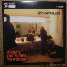 Discos de vinilo: SCOUNDRELLES, THE - ATOMIC BATTERIES TO POWER (LP,LTD). Lote 45958635
