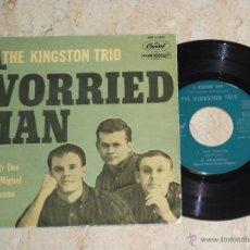 Discos de vinilo: THE KINGSTON TRIO -EP- A WORRIED MAN+3-EDICION ESPAÑOLA-1960-RARO!!. Lote 45973752