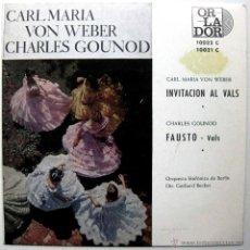 Discos de vinilo: CARL MARIA VON WEBER (INVITACION AL VALS) + CHARLES GOUNOD (FAUSTO) - EP ORLADOR 1965 BPY. Lote 45979187
