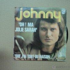 Discos de vinilo: JOHNNY HALLYDAY OH MA JOLIE SARAH.... Lote 45988124