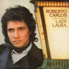 Dischi in vinile: ROBERTO CARLOS CANTA EN ESPAÑOL, SG, LADY LAURA + 1, AÑO 1979. Lote 45993684