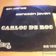 Discos de vinilo: CARLOS DE ROS (SIN OTROS / CORAZON JOVEN) SINGLE ESPAÑA 1972 (EX+/EX+) RARO (EP10). Lote 45993835