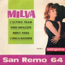 Discos de vinilo: MILVA - FESTIVAL DE SAN REMO 1964, EP, L´ULTIMO TRAM + 3, AÑO 1964. Lote 46017170