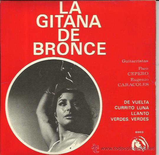 LA GITANA DE BRONCE EP FIDIAS 1966 DE VUELTA +3 PACO CEPERO EUGENIO CARACOLES LEON OCHAITA SOLANO (Música - Discos de Vinilo - EPs - Flamenco, Canción española y Cuplé)