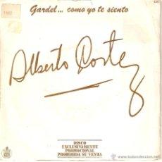 Discos de vinilo: VENDO SINGLE DE ALBERTO CORTEZ (MÁS INFORMACIÓN EN EL INTERIOR). CANTA POR GARDEL.. Lote 46039785