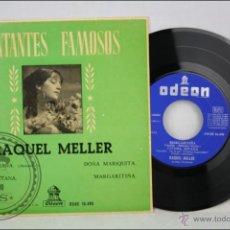 Discos de vinilo: SINGLE VINILO - CANTANTES FAMOSOS. RAQUEL MELLER. DOÑA MARIQUITA - EDITA ODEON - 1962, ESPAÑA. Lote 46039993