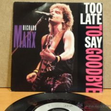 Discos de vinilo: RICHARD MARX. TOO LATE TO SAY GOODBYE. SINGLE / EMI-USA - 1989. CALIDAD LUJO. ****/****. Lote 46044358