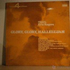 Discos de vinilo - GLORY GLORY HALLELUJAH. ERIC ROGERS. 4 FASES. - 46045124