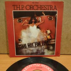 Discos de vinilo: T.H.P ORCHESTRA. TWO HOT FOR LOVE. SINGLE / BUTTERFLY RECORDS - 1978. BUENA CALIDAD. ***/***. Lote 46047882
