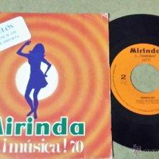 Discos de vinilo: MIRINDA AÑO 1970. LOS MÓDULOS CON SUS DOS TREMENDOS TEMAS TODO TIENE SU FIN Y NADA ME IMPORTA. Lote 46048154