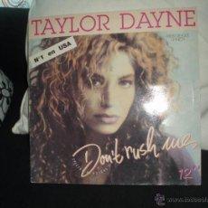 Discos de vinilo: TAYLOR DAYNE-DON´T RUSH ME. Lote 46055774