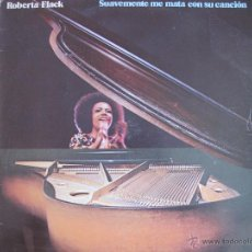 Discos de vinilo: LP - ROBERTA FLACK - SUAVEMENTE ME MATA CON SU CANCION (SPAIN, ATLANTIC RECORDS 1982). Lote 48888679