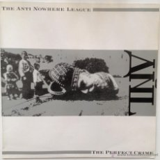 Discos de vinilo: THE ANTI NOWHERE LEAGUE. THE PERFECT CRIME. GWR, RECORDS. 1987. EXCELENTE. Lote 46068200