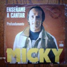 Discos de vinilo: MICKY - EUROVISION 1977 - ENSEÑAME A CANTAR + PROFUNDAMENTE . Lote 46083192