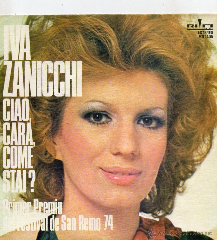 IVA ZANICCHI - FESTIVAL SAN REMO, SG, CIAO, CARA, COME STAI + 1, AÑO 1974 (Música - Discos - Singles Vinilo - Otros Festivales de la Canción)