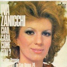 Discos de vinilo: IVA ZANICCHI - FESTIVAL SAN REMO, SG, CIAO, CARA, COME STAI + 1, AÑO 1974. Lote 46108299