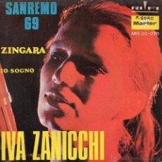 Discos de vinilo: IVA ZANICCHI - FESTIVAL SAN REMO, SG, ZINGARA + 1, AÑO 1969. Lote 46108395