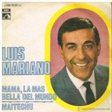 Discos de vinilo: LUIS MARIANO - MAMÁ, LA MÁS BELLA DEL MUNDO / MAITECHU - SINGLE 1969. Lote 46117315