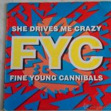Discos de vinilo: FINE YOUNG CANNIBALS. SHE DRIVES ME CRAZY. MXSG.. Lote 46129548