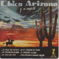 Discos de vinilo: CHICO ARIZONA - EL VALLE DE RIO ROJO - EL VAQUERO ALEGRE - EP DE 6 CANCIONES - SPAIN 1960 EX /EX. Lote 46134824