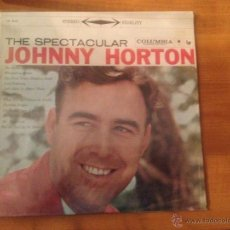 Discos de vinilo: THE SPECTACULAR JOHNNY HORTON - LP- COLUMBIA - USA. Lote 46136100