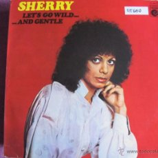 Discos de vinilo: LP - SHERRY - LET'S GO WILD...AND GENTLE (SPAIN, DISCOS NOVOLA 1978). Lote 46137563