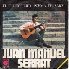 Discos de vinilo: JOAN MANUEL SERRAT / EL TITIRITERO / POEMA DE AMOR / SINGLE 1968. Lote 46169543