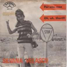 Discos de vinilo: SILVANA VELASCO - OH, OH, SHERIFF - POR UNA ROSA - SG SPAIN PROMO 1965 VG / EX. Lote 46188647