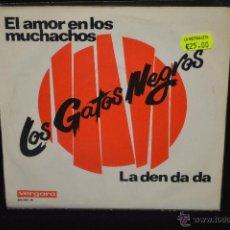 Discos de vinilo: LOS GATOS NEGROS - EL AMOR EN LOS MUCHACHOS + 1 - SINGLE. Lote 46191142
